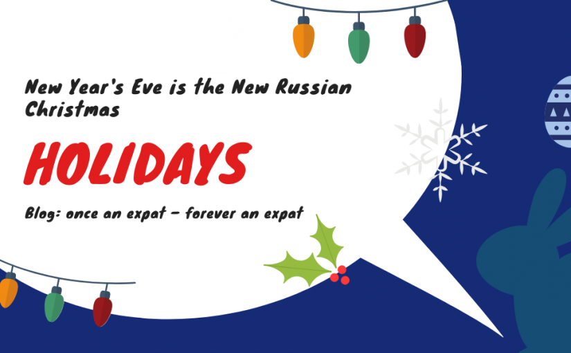 New Year's Eve is the New Russian Christmas
